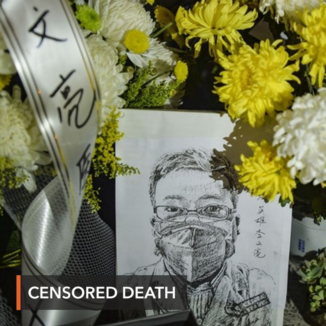 From dead, to alive, to dead again: How China handled virus doctor's death