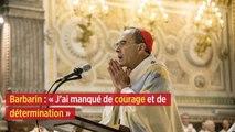 Barbarin : « J'ai manqué de courage et de détermination »