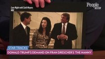Fran Drescher Reveals the Demand Donald Trump Made When He Made a Guest Appearance on 'The Nanny'
