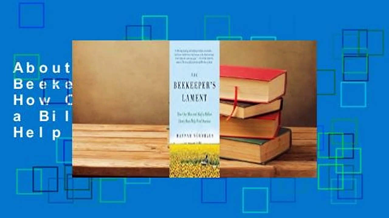 About For Books  The Beekeeper's Lament: How One Man and Half a Billion Honey Bees Help Feed