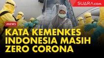 Jelas dan Rinci! Kemenkes Paparkan Alasan Indonesia Masih Berstatus Zero Corona