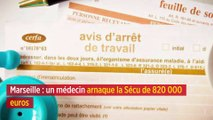 Marseille : un médecin arnaque la Sécu de 820 000 euros