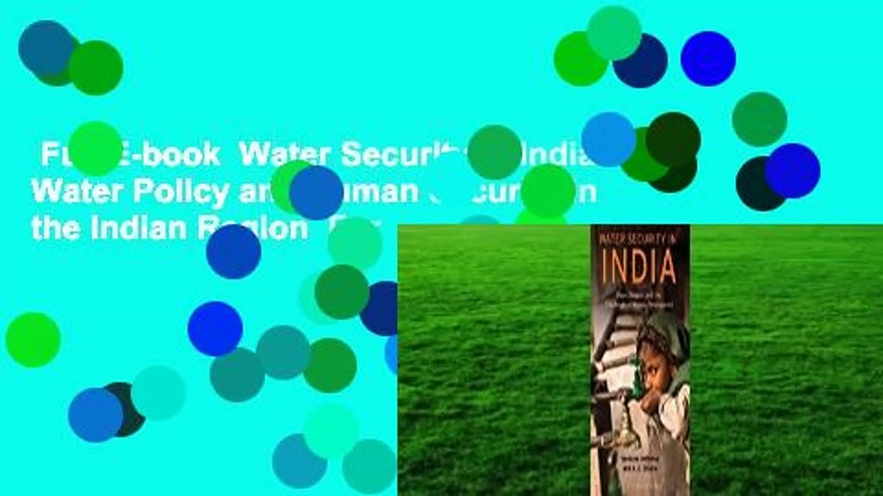 Full E-book  Water Security in India: Water Policy and Human Security in the Indian Region  For