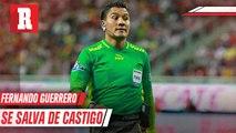 Fernando Guerrero libra su castigo