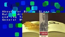 About For Books  Sloan Rules: Alfred P. Sloan and the Triumph of General Motors Complete