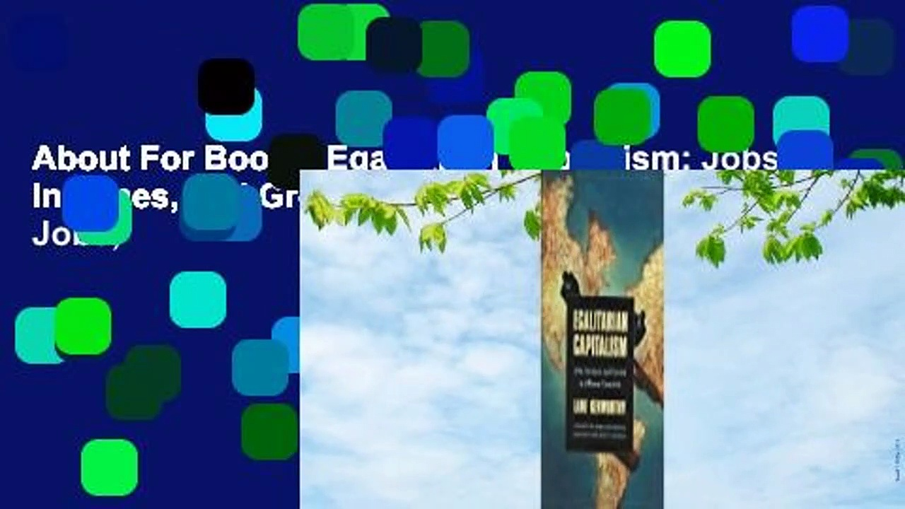 About For Books  Egalitarian Capitalism: Jobs, Incomes, and Growth in Affluent Countries: Jobs,