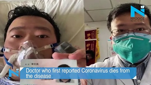 Doctor who first reported Coronavirus dies from the disease
