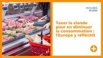 Taxer la viande pour en diminuer la consommation : l'Europe y réfléchit