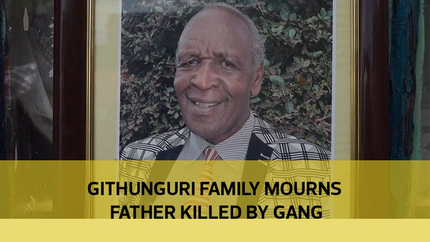 Githunguri family mourns father killed by gang