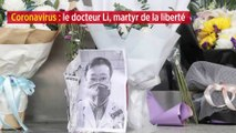 Coronavirus : le docteur Li, martyr de la liberté