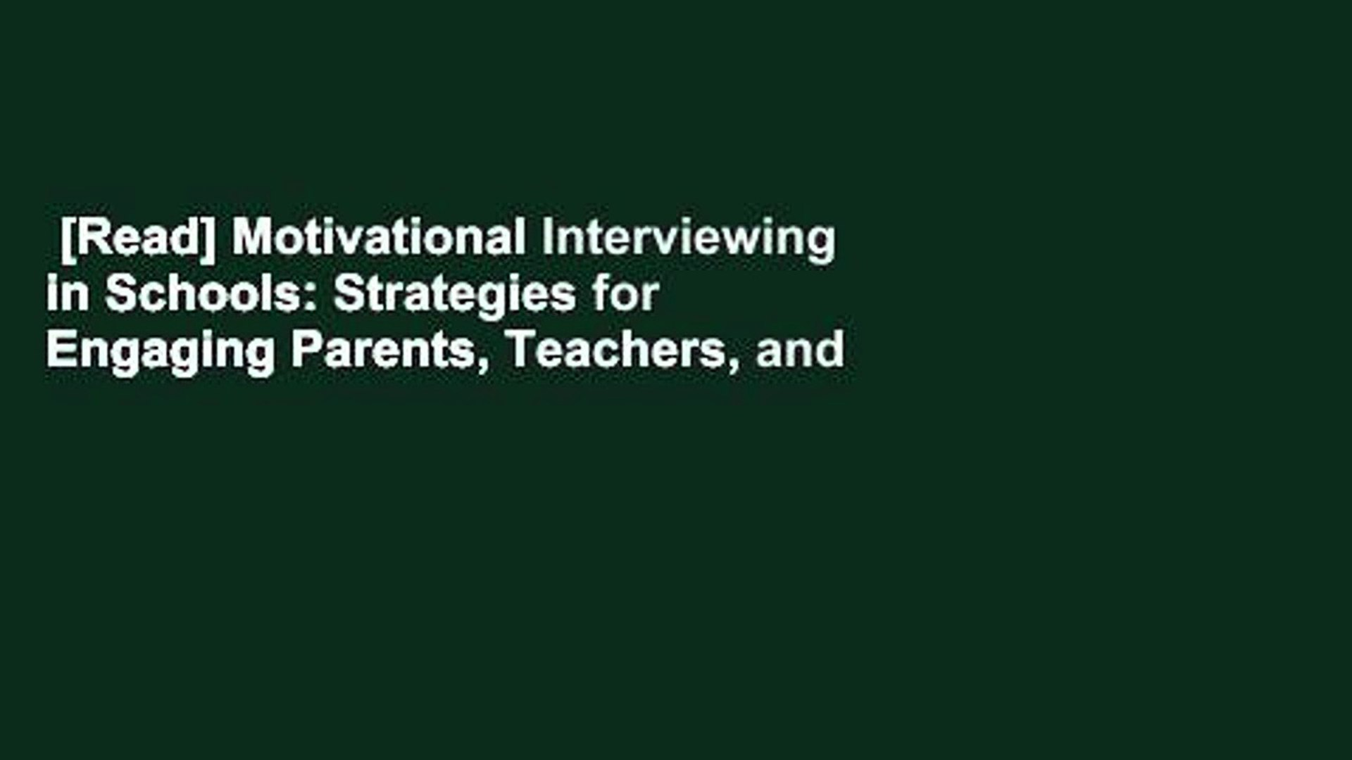 [Read] Motivational Interviewing in Schools: Strategies for Engaging Parents, Teachers, and