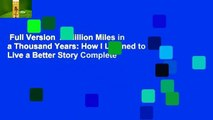 Full Version  A Million Miles in a Thousand Years: How I Learned to Live a Better Story Complete