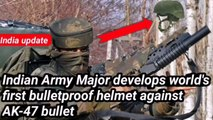 Indian Army Major develops world's first bulletproof helmet against AK-47 bullet | India update