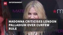 Madonna Comments On Palladium Curfew