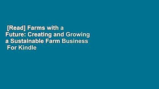 [Read] Farms with a Future: Creating and Growing a Sustainable Farm Business  For Kindle