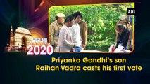 Priyanka Gandhi's son Raihan Vadra casts his first vote