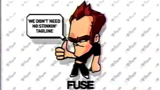 Fuse We Don't Need No Stinkin' Tagline