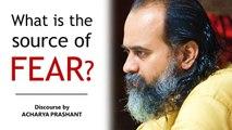What is the source of fear? ||_ Acharya Prashant (2018)