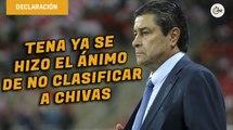 Luis Fernando Tena ya se hizo el ánimo de no clasificar a Chivas   Conferencia