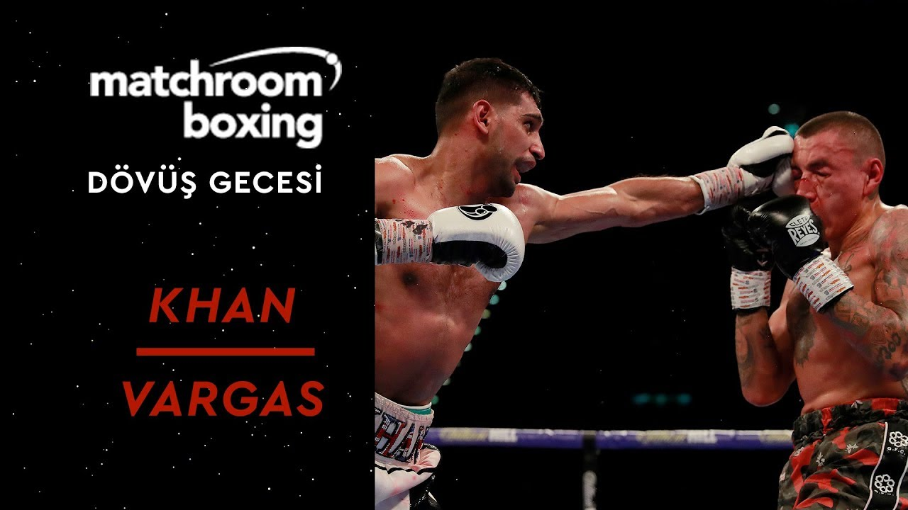 Matchroom Boks Gecesi - Amir Khan vs Samuel Vargas - Full Fight