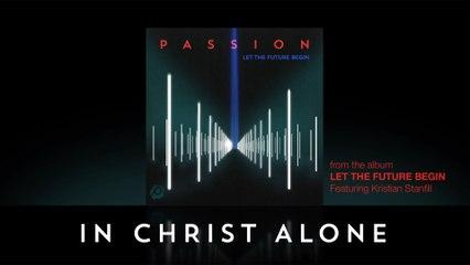 Passion - In Christ Alone