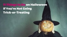 11 Things to Do on Halloween If You're Not Going Trick-or-Treating