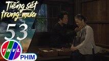 Tiếng sét trong mưa - Tập 53[2]: Bà Bình kể hết mọi chuyện và khuyên ông Quý về quê lánh mặt