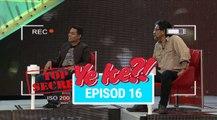 Ye Ke?! (2016) | Episod 16