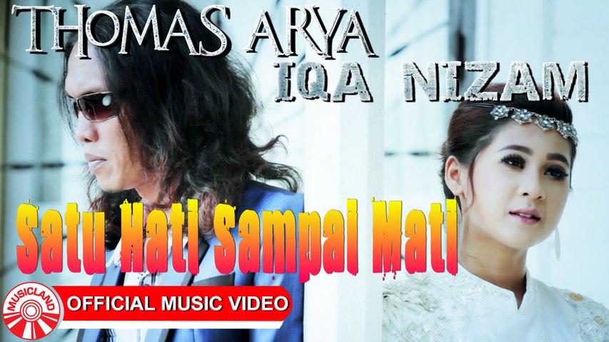 Thomas Arya & Iqa Nizam - Satu Hati Sampai Mati [Official Music Video HD]