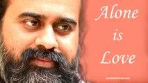 Acharya Prashant, with students: Aloneness is to see That alone; to see That alone is Love