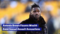 Antonio Brown Flaunts Wealth Amid Sexual Assault Accusations