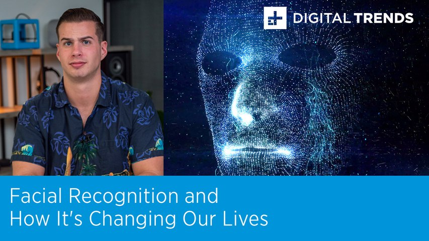 Facial Recognition and How It's Changing Our Lives