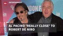 Al Pacino And Robert De Niro Are The Best Friends