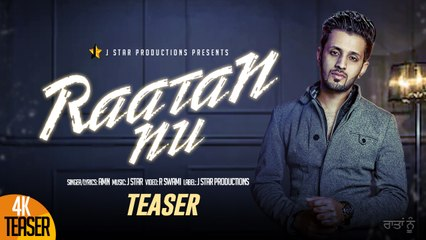 Raatan Nu || AMN || Teaser || J STAR Productions