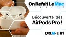 ORLM-Express #1 – Découverte des AirPods Pro !