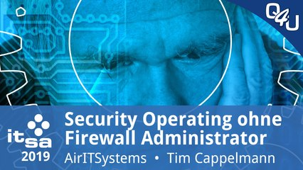 it-sa 2019: Security Operating ist Attack & Defense ohne Firewall Admin - AirITSystems | QSO4YOU.com