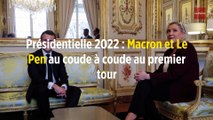 Présidentielle 2022 : Macron et Le Pen au coude à coude au premier tour