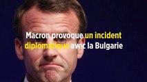 Macron provoque un incident diplomatique avec la Bulgarie