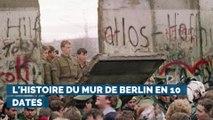 L'histoire du Mur de Berlin en 10 dates