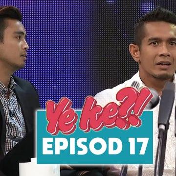 Ye Ke?! (2016) | Episod 17
