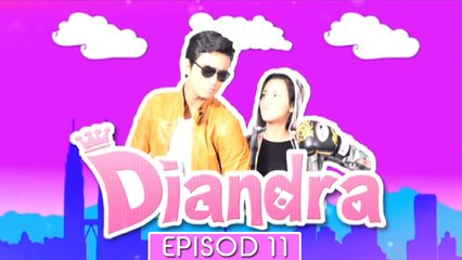 Diandra   Episod 11