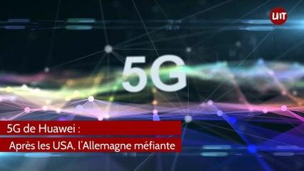 5G de Huawei  : après les USA,  l'Allemagne méfiante