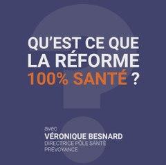 La Minute Mutuelle : Qu'est-ce que la réforme 100% santé ?