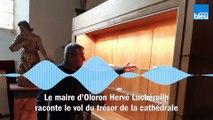 Hervé Lucbéreilh, le maire d'Oloron, raconte pour France Bleu Béarn le vol du trésor de la cathédrale