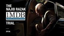 [PODCAST] The Najib Razak 1MDB Trial EP 26: Did you steal my money?