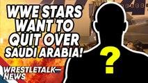 WWE Stars Want To QUIT Over Saudi Arabia!   WrestleTalk News Nov. 2019