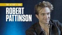 Robert Pattinson | The Actor's Side