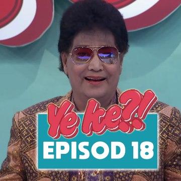 Ye Ke?! (2016) | Episod 18