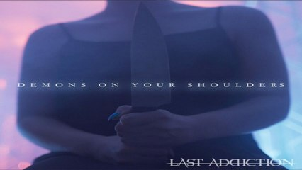 Last Addiction - Demons on your shoulders