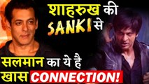 Shahurkh Khan's Upcoming Film SANKI Has A Special Connection With Salman Khan!!